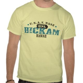 Air Force Base   Hickam, Hawaii Tee Shirt