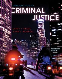 Introduction to Criminal Justice by John L Worrall and Larry J Siegel
