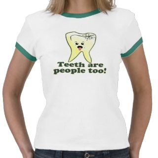 Funny Dental Hygienist Tee Shirts