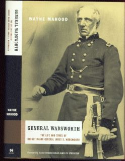 General James S. Wadsworth biography, Union Army, US Civil War by W