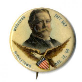 1909 William H Taft Wesleyan University Pinback