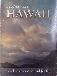 An Introduction to Hawaii Ansel Adams and Edward Joesting