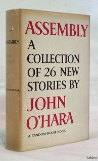 Assembly A Collection of 26 Short Stories John O'Hara 1st 1st First Edition