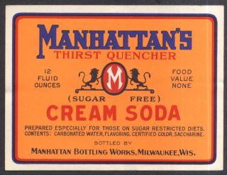 Manhattan's Thirst Quencher Cream Soda Milwaukee Wi Unused Label CA 1930s