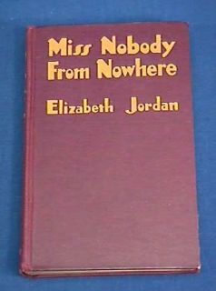 Miss Nobody from Nowhere by Elizabeth Jordan 1928 Book