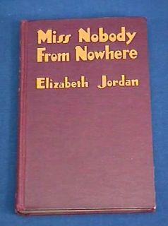 Miss Nobody from Nowhere by Elizabeth Jordan 1928 Book |