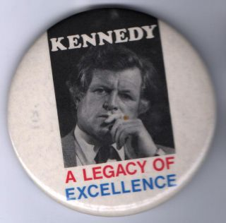 1980 Ted Kennedy Pin Legacy Excellence Pinback Button