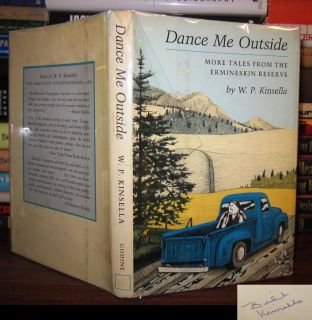 Kinsella, W. P. DANCE ME OUTSIDE More Tales Signed 1st Edition First