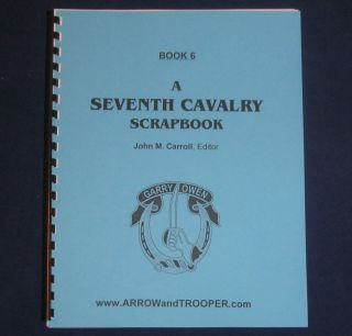CUSTER 7th Cavalry SCRAPBOOK 6 INDIAN WAR Military History BOOK Little