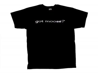 Got Moose T Shirt Funny oneliner Black Large