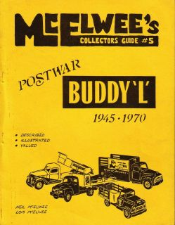 Mcelwees Guide 5 to Buddy L Trucks 1945 1970