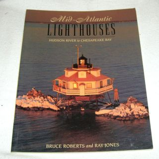 Mid Atlantic Lighthouses Hudson River to Chesapeake Bay by Bruce