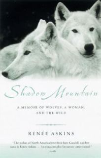 Wolves, a Woman, and the Wild by Renee Askins 2004, Paperback