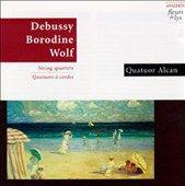 Claude Debussy, Alexander Borodine, Hugo Wolf String Quartets by