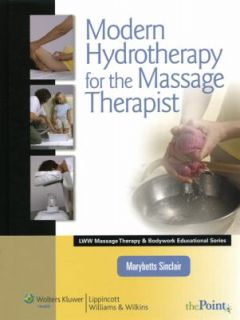 Modern Hydrotherapy for the Massage Therapist by Marybetts Sinclair