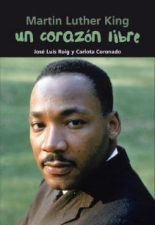Un corazon Libre Martin Luther King by Carlota Coronado and Jose Luis