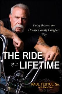 The Ride of a Lifetime Doing Business the Orange County Choppers Way