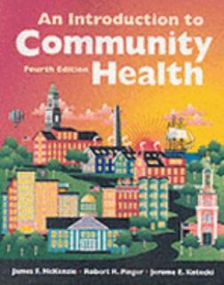 An Introduction to Community Health by James F. McKenzie, R. R. Pinger