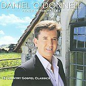 Peace in the Valley by Daniel Irish ODonnell CD, Oct 2009, DPTV Media