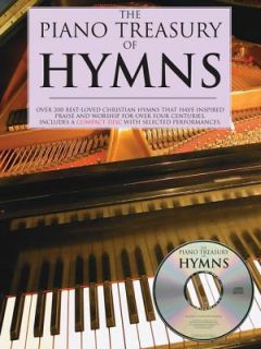 The Piano Treasury of Hymns Over 200 Best Loved Christian Hymns That