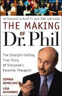 The Making of Dr. Phil The Straight Talking True Story of Everyones