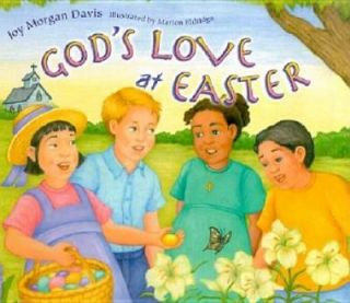 Gods Love at Easter by Joy Morgan Davis 2004, Hardcover