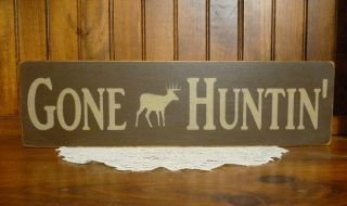 Primitive Gone Huntin wood sign deer hunter hunting