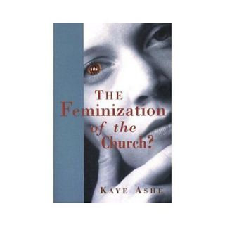 NEW The Feminization of the Church?   Kaye AsheAshe, Kaye