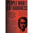 People Who Eat Darkness The True Story of a Young Woman Who Vanished