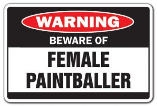 Warning Sign paintball women funny gag gift balls paint gun