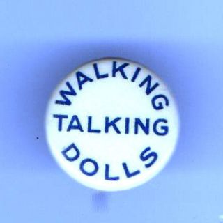 Vintage Walking Talking DOLLS pinback button adverting