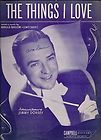 The Things I Love Sheet Music 1941 Featured by Jimmy Dorsey