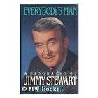 Everybodys Man  A Biography of Jimmy Stewart by Jhan Robbins (1985