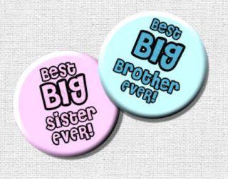 Best Big Brother/ Big Sister EVER Badge. Gift for Older Brother